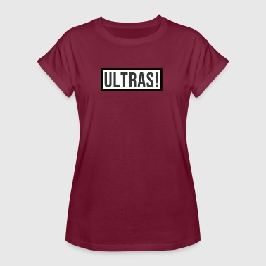 Ultras! - Frauen Oversize T-Shirt