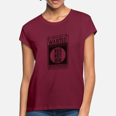 Light WANTED DEAD OR ALIVE - WILD WEST HERO Black - Women's Loose Fit T-Shirt