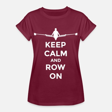Calm keep calm and row on club rowing Boot - Women's Oversize T-Shirt