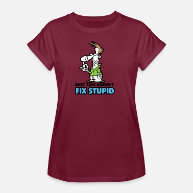 Dopey Stupidity Can Not Be Repaired With Tape - Women's Oversize T-Shirt