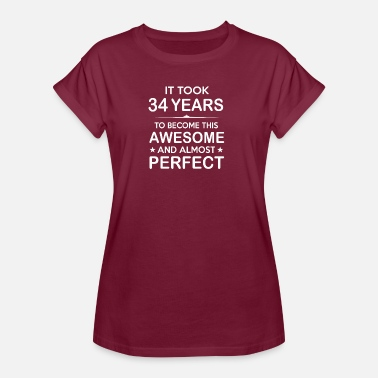 34 Birthday It took 34 years to become this awesome - Women's Oversize T-Shirt