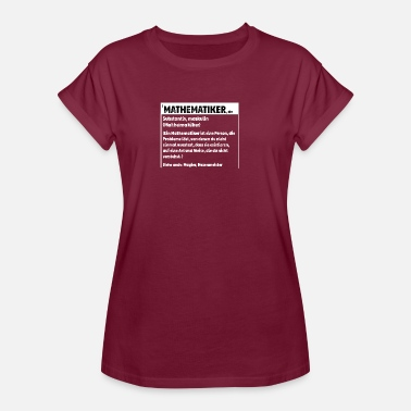 Mathematiker Definition Mathematiker Definition - Frauen Oversize T-Shirt