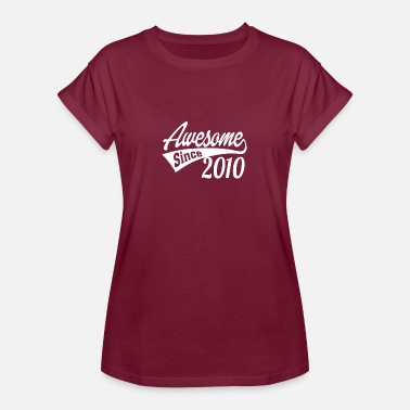 2010 Awesome Since 2010 - Women's Oversize T-Shirt