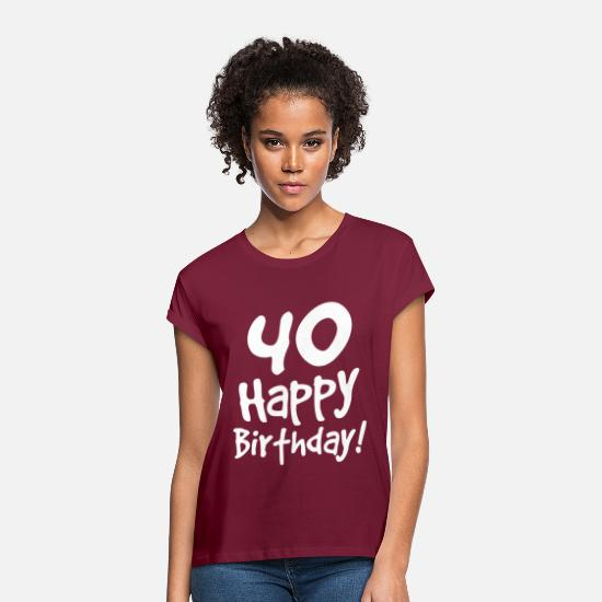Birthday T-Shirts - 40th birthday - Women's Loose Fit T-Shirt bordeaux