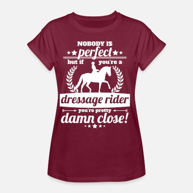 Dressage Rider Saying dressage rider perfect - gift - Women's Oversize T-Shirt