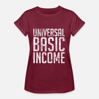 Income Universal Basic Income - Women's Oversize T-Shirt