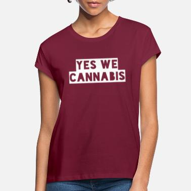 Yes We Cannabis yes we cannabis - Frauen Oversize T-Shirt