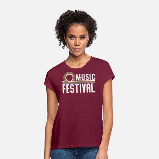Birthday T-Shirts - Music Festival - Women's Loose Fit T-Shirt bordeaux