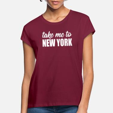 Ny New York Fan T-Shirt - vie minut New Yorkiin - Naisten oversized t-paita