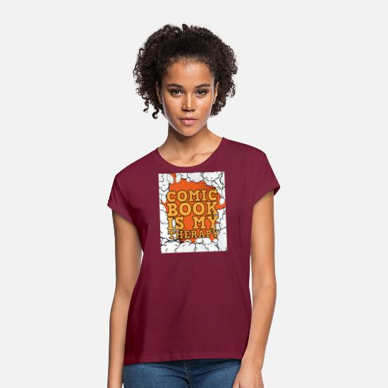 Birthday T-Shirts - Comic books are my therapy - Women's Loose Fit T-Shirt bordeaux