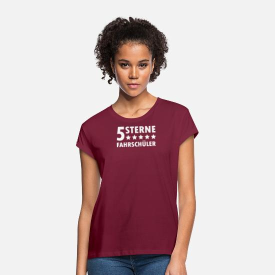 Exam T-Shirts - 5 star driving school driver driving license - Women's Loose Fit T-Shirt bordeaux