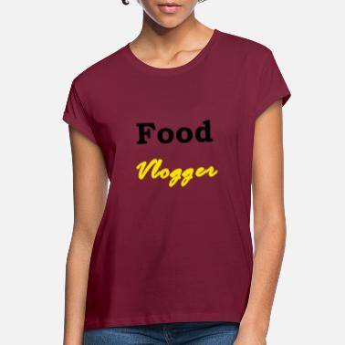 Vlogger Food vlogger - Women's Loose Fit T-Shirt