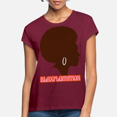 Blaxploitation blaxploitation - Women's Loose Fit T-Shirt