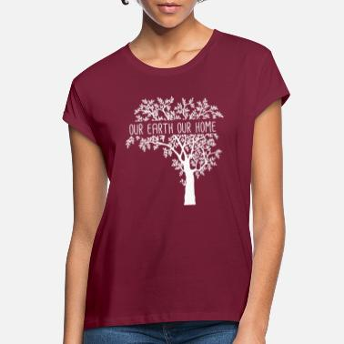 Enviromental Our Earth Our Home - Earth Day Earth Environment - Women's Loose Fit T-Shirt