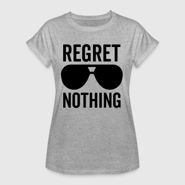 Regret Nothing Quote - Frauen Oversize T-Shirt