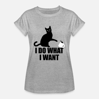 Want Cat Do what I want - Women's Oversize T-Shirt