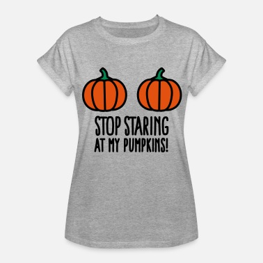 Boobs Double Stop staring at my pumpkins - Halloween boobs - Women's Oversize T-Shirt