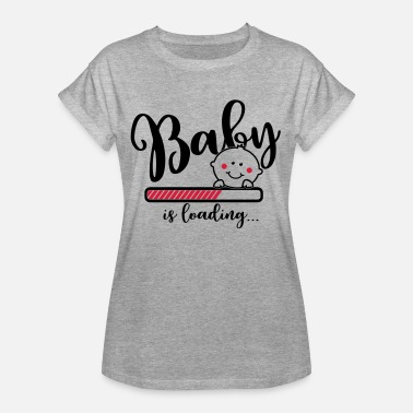 Pregnancy Announcement Baby is loading - pregnancy - MOM - birth - Women's Oversize T-Shirt