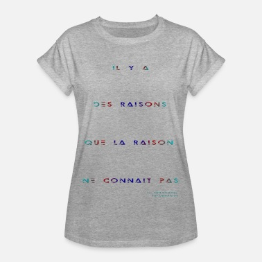 Philosophe Phrase philosophique de Theshiazdow (raisons) - T-shirt oversize Femme
