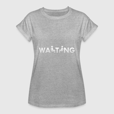 Waiting - Women's Oversize T-Shirt