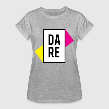 DARE YOURSELF - DARE YOURSELF - Women's Oversize T-Shirt