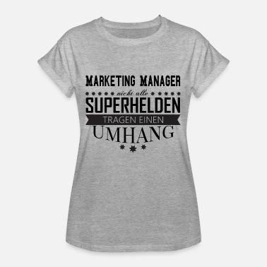 Marketing Manager Marketing, Marketing Manager - Frauen Oversize T-Shirt