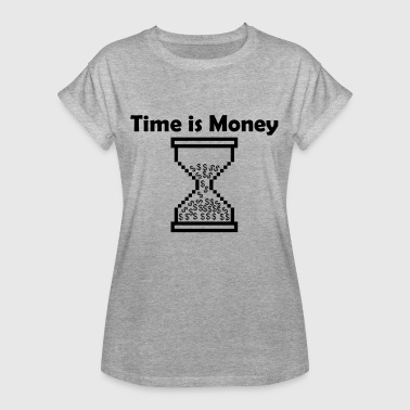 Time Is Money Time is money / time is money - Women's Oversize T-Shirt
