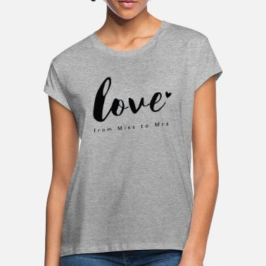 Braut Design from Miss to Mrs by Constant Love® - Frauen Oversize T-Shirt