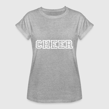 Cheering Cheer cheers cheers applaud cheers cheer - Women's Oversize T-Shirt