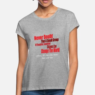 Wing Never doubt that a small group/change the world. - Women's Loose Fit T-Shirt