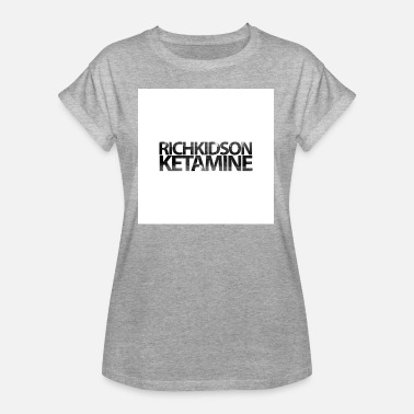 Ketamin RICH KIDS ON KETAMINE - Women's Oversize T-Shirt