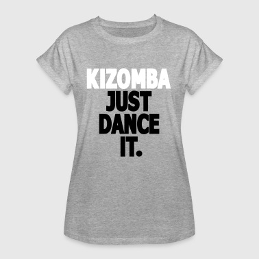 Kizomba - Just Dance It. - Kizomba Dance-shirt - Vrouwen oversize T-shirt
