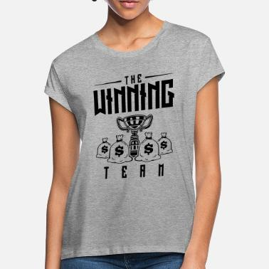 Winner winner team cup - Women's Loose Fit T-Shirt
