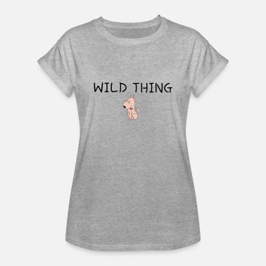 Wild Thing Dogs comic wild thing - Women's Loose Fit T-Shirt