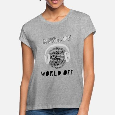 music on world off - Women's Loose Fit T-Shirt