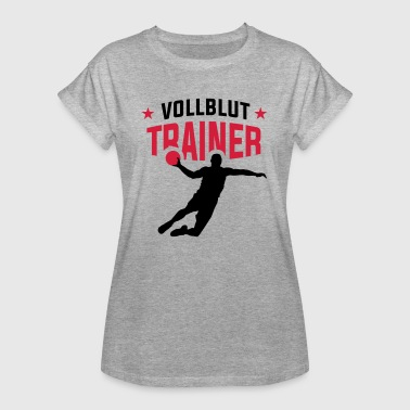 Handball - Vollblut Trainer - Frauen Oversize T-Shirt