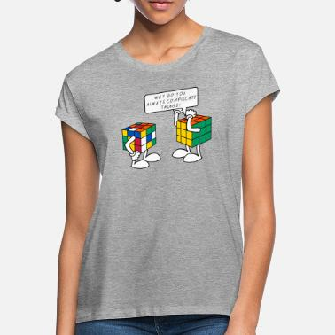 Cube Rubik's Cube Humour Complicate Things - Women's Loose Fit T-Shirt