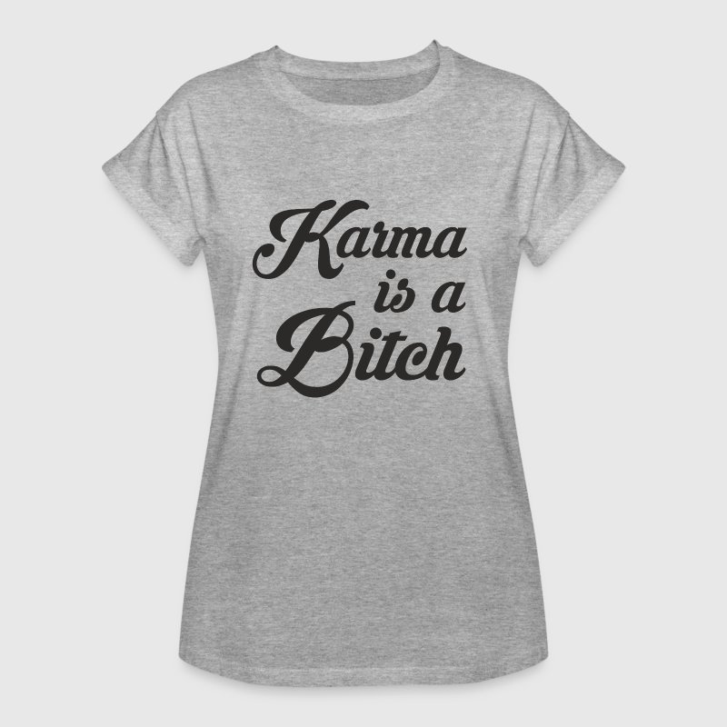 KARMA IS A BITCH - Women's Oversize T-Shirt