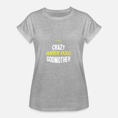 Artpolitic Distressed - CRAZY WATER POLO GODMOTHER - Frauen Oversize T-Shirt