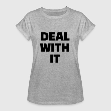 Transactie Deal with it - Vrouwen oversize T-shirt