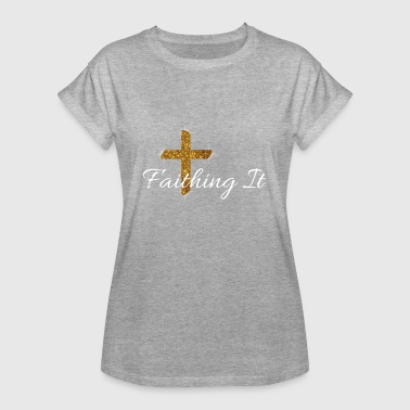 Faithful Faith Faith - Women's Oversize T-Shirt