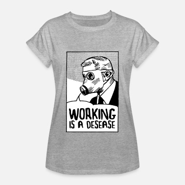 End Poverty Working is a Desease - Women's Oversize T-Shirt