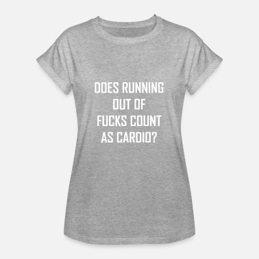 Fuck Workout Running Out Of Fuck Cardio Sports Workout Gift - Women's Oversize T-Shirt