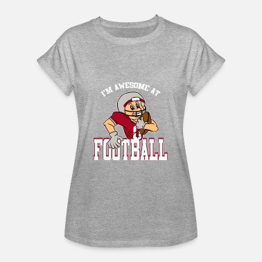 Awesome Footballer I'm Awesome At Football - Women's Oversize T-Shirt