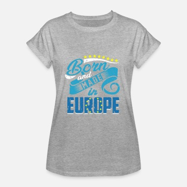 Corbyn Born and Made in Europe - Women's Oversize T-Shirt
