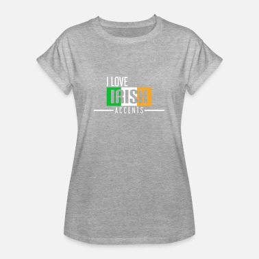Accent I LOVE IRISH ACCENTS - Women's Oversize T-Shirt