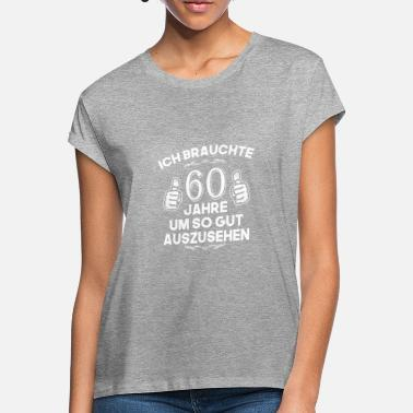 60 Years 60 years 60 birthday gift - Women's Loose Fit T-Shirt