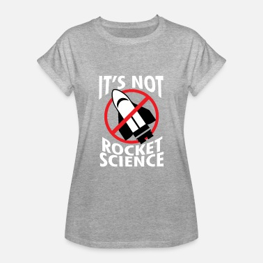 Rocket Science Rocket - Science - Rocket science - Gift - Women's Oversize T-Shirt