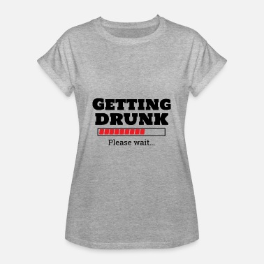 Get That Load Loading bar - get drunk - beer - beer drinker - Women's Oversize T-Shirt
