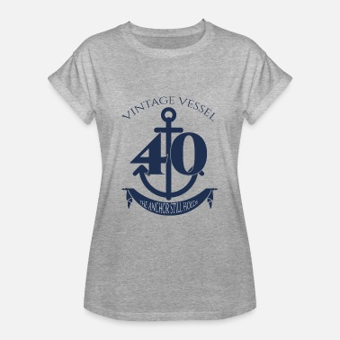Vessel 40th Birthday: Vintage Vessel - 40 - The Anchor - Women's Oversize T-Shirt